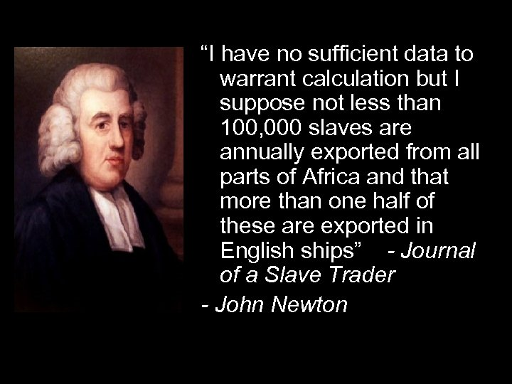 """I have no sufficient data to warrant calculation but I suppose not less than"