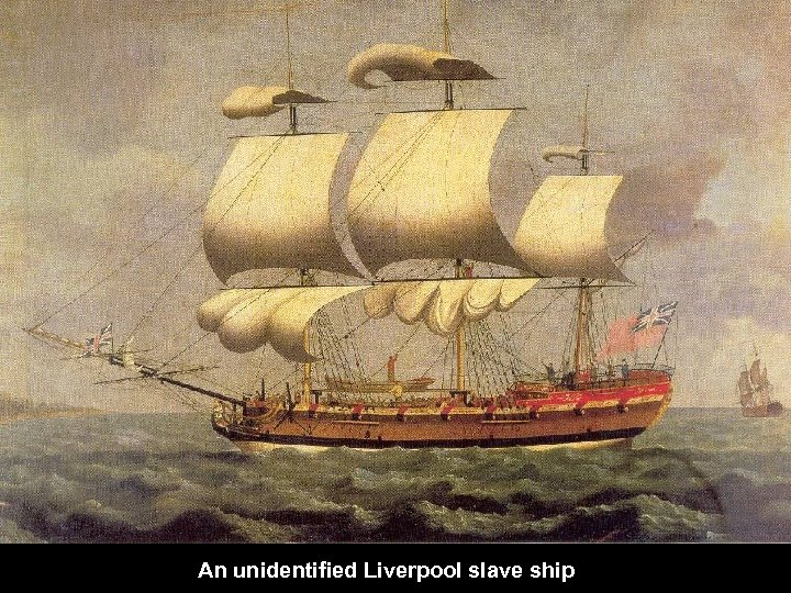 An unidentified Liverpool slave ship