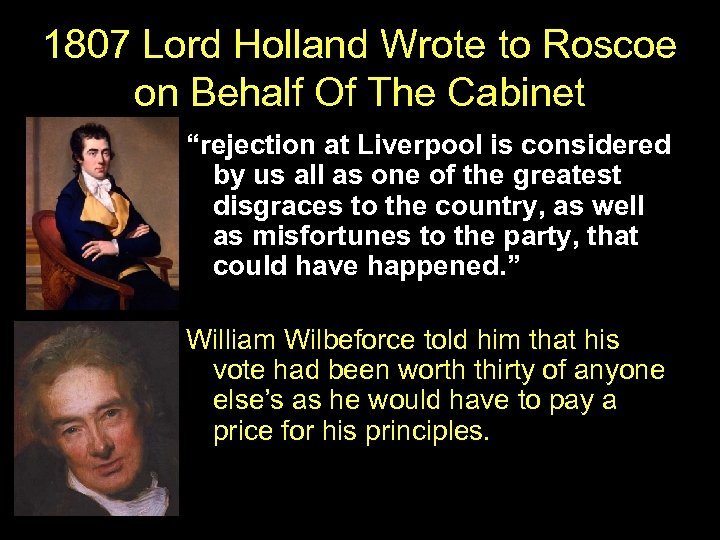 "1807 Lord Holland Wrote to Roscoe on Behalf Of The Cabinet ""rejection at Liverpool"