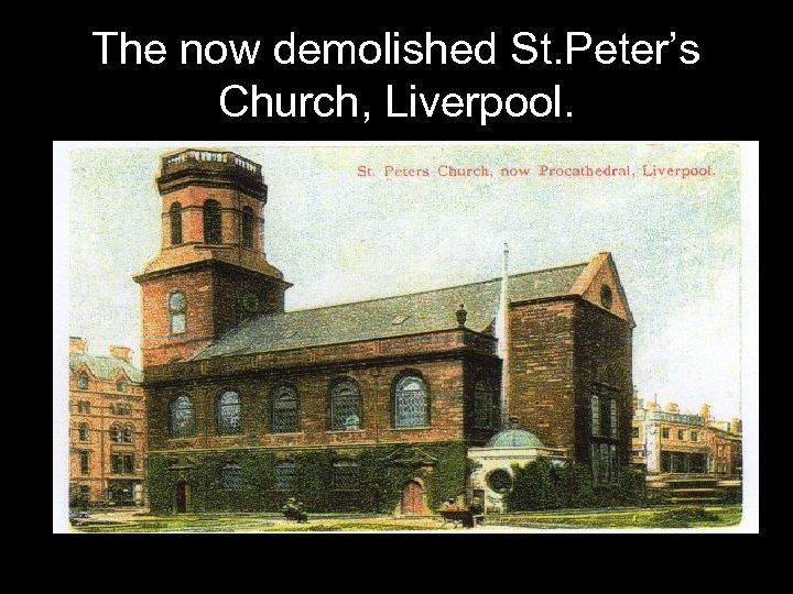 The now demolished St. Peter's Church, Liverpool.