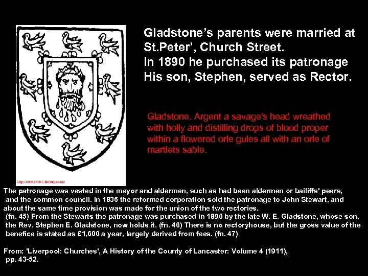 Gladstone's parents were married at St. Peter', Church Street. In 1890 he purchased its