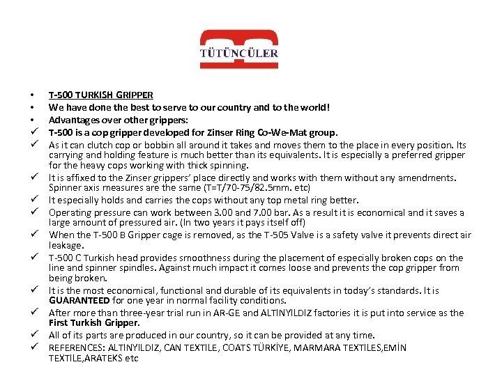 • • • ü ü ü T-500 TURKISH GRIPPER We have done the