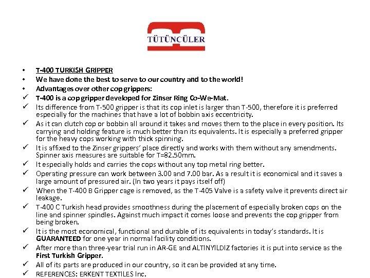 • • • ü ü ü T-400 TURKISH GRIPPER We have done the