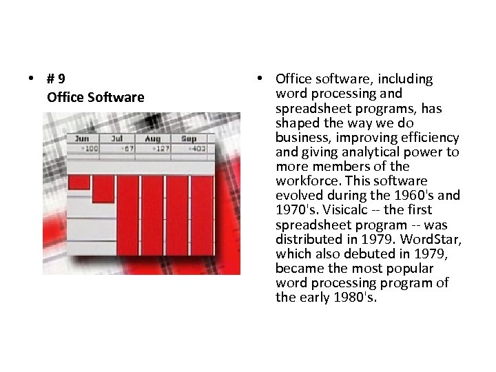 • #9 Office Software • Office software, including word processing and spreadsheet programs,
