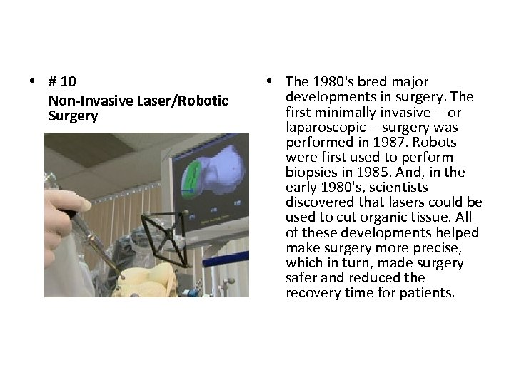 • # 10 Non-Invasive Laser/Robotic Surgery • The 1980's bred major developments in