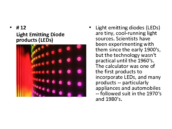 • # 12 Light Emitting Diode products (LEDs) • Light emitting diodes (LEDs)