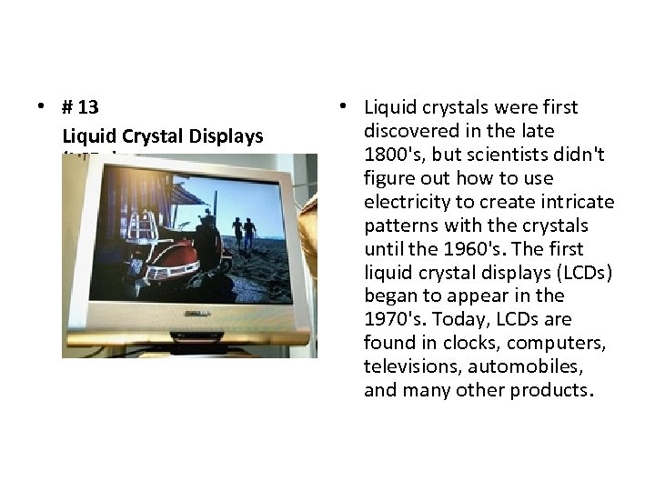 • # 13 Liquid Crystal Displays (LCDs) • Liquid crystals were first discovered