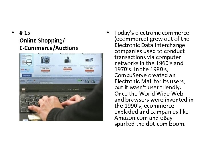 • # 15 Online Shopping/ E-Commerce/Auctions • Today's electronic commerce (ecommerce) grew out