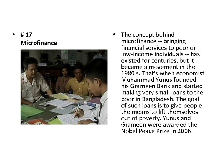 • # 17 Microfinance • The concept behind microfinance -- bringing financial services