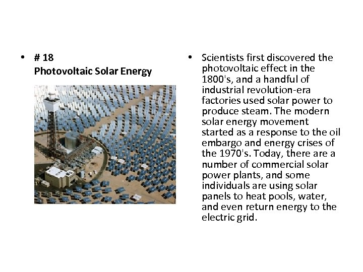 • # 18 Photovoltaic Solar Energy • Scientists first discovered the photovoltaic effect