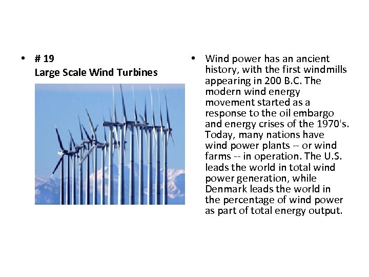 • # 19 Large Scale Wind Turbines • Wind power has an ancient