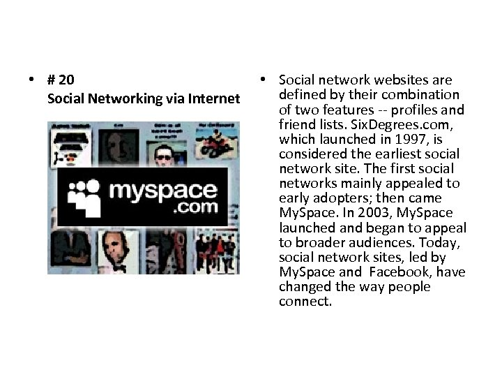 • # 20 Social Networking via Internet • Social network websites are defined