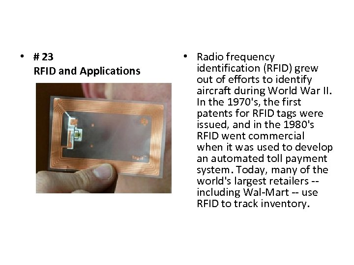 • # 23 RFID and Applications • Radio frequency identification (RFID) grew out