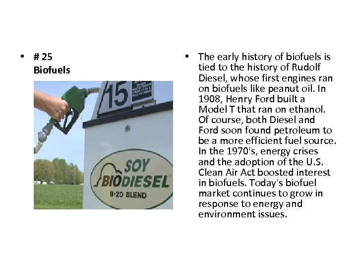 • # 25 Biofuels • The early history of biofuels is tied to