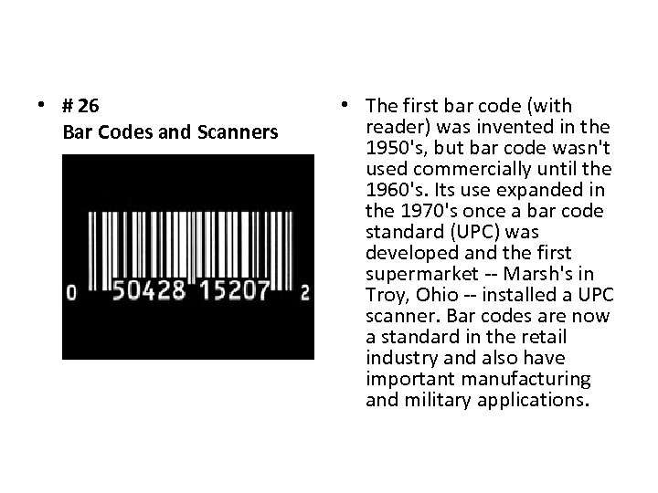 • # 26 Bar Codes and Scanners • The first bar code (with