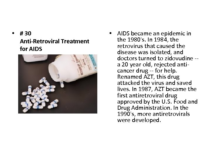 • # 30 Anti-Retroviral Treatment for AIDS • AIDS became an epidemic in