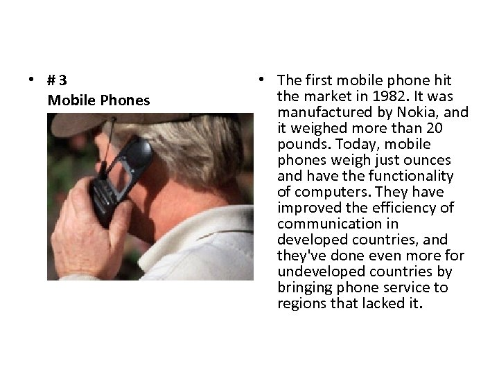 • #3 Mobile Phones • The first mobile phone hit the market in