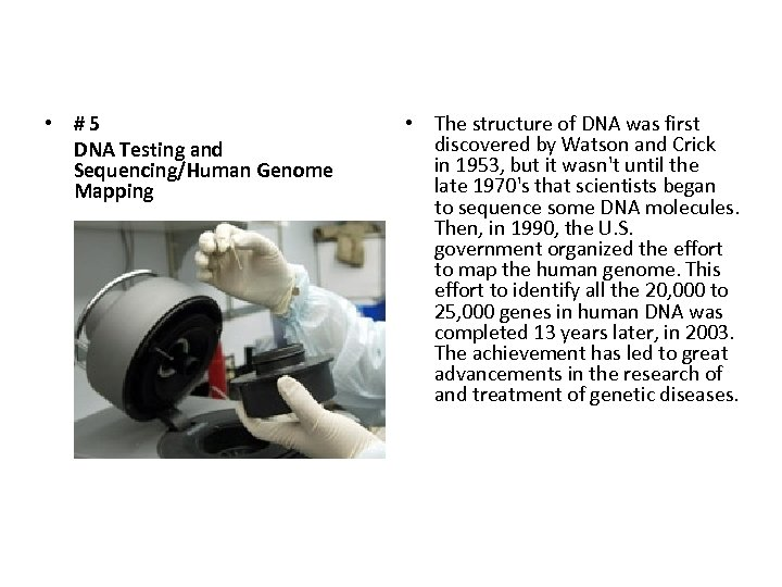 • #5 DNA Testing and Sequencing/Human Genome Mapping • The structure of DNA