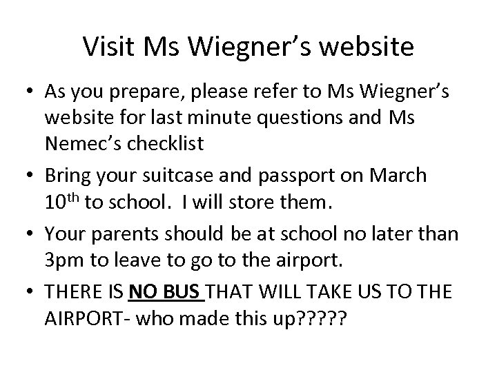 Visit Ms Wiegner's website • As you prepare, please refer to Ms Wiegner's website