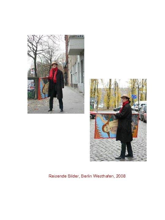 Reisende Bilder, Berlin Westhafen, 2008