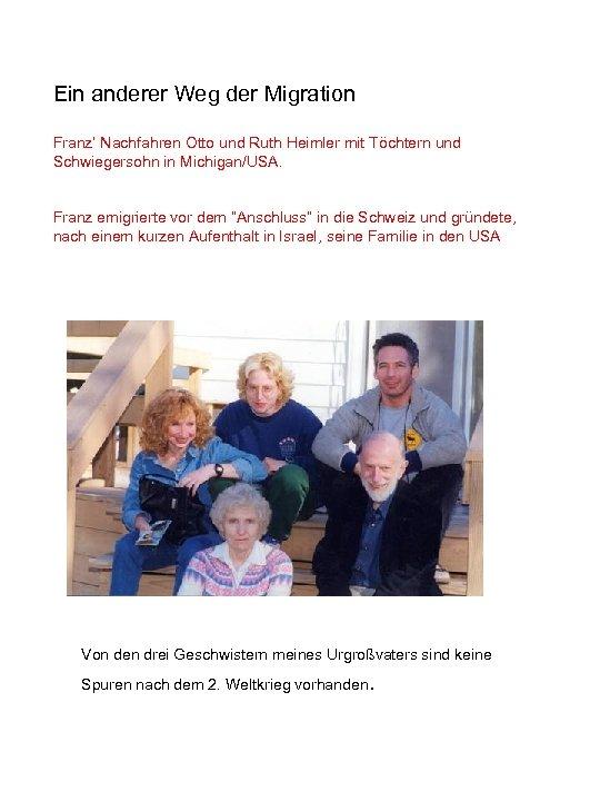 Ein anderer Weg der Migration Franz' Nachfahren Otto und Ruth Heimler mit Töchtern und