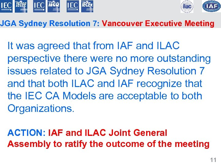 JGA Sydney Resolution 7: Vancouver Executive Meeting It was agreed that from IAF and