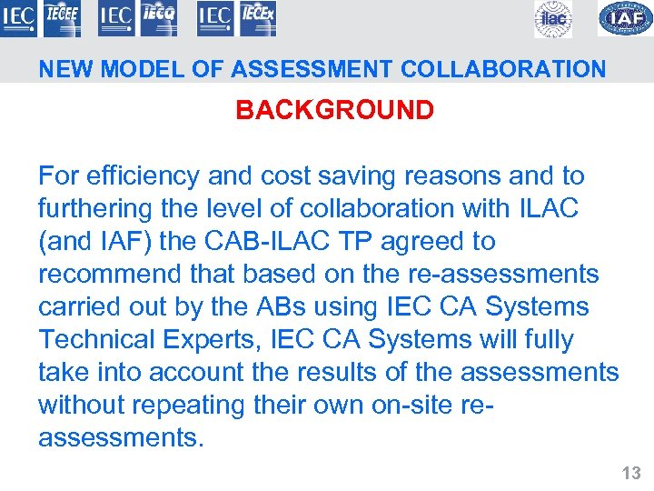 NEW MODEL OF ASSESSMENT COLLABORATION BACKGROUND For efficiency and cost saving reasons and to