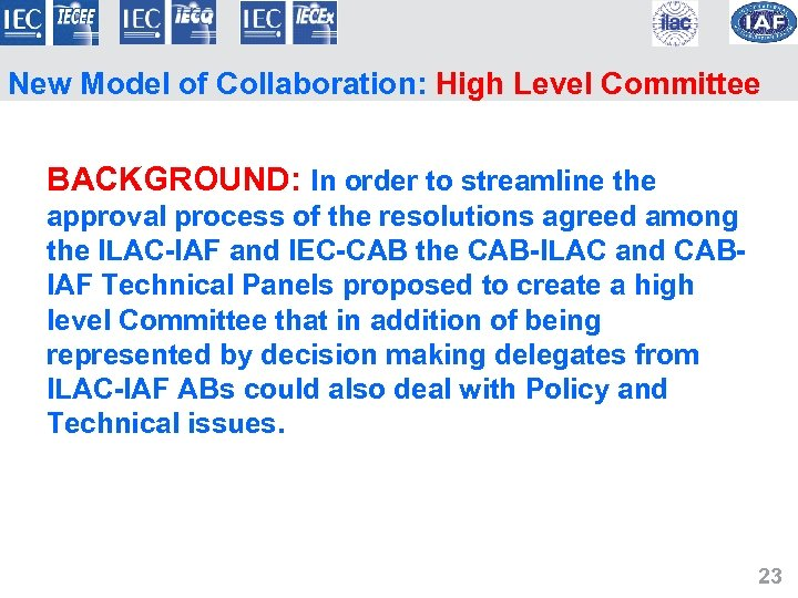New Model of Collaboration: High Level Committee BACKGROUND: In order to streamline the approval