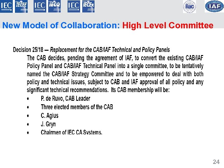 New Model of Collaboration: High Level Committee 24