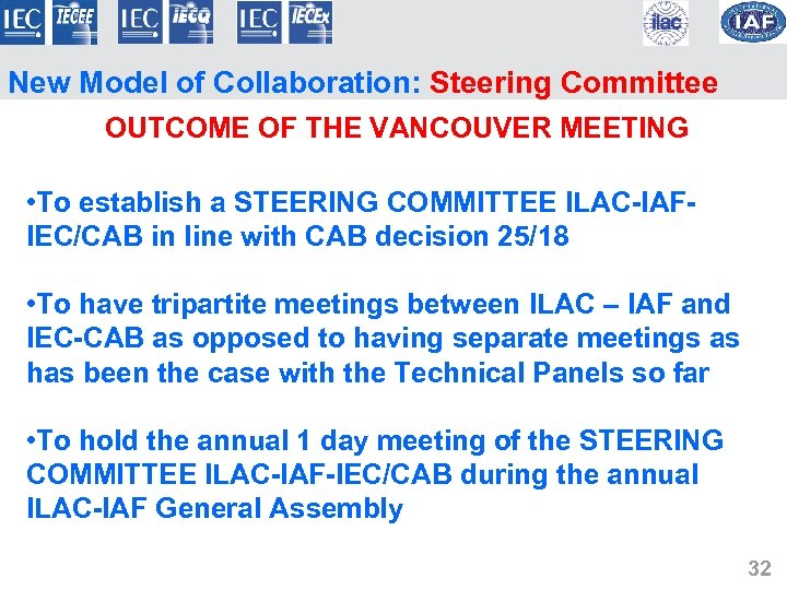 New Model of Collaboration: Steering Committee OUTCOME OF THE VANCOUVER MEETING • To establish