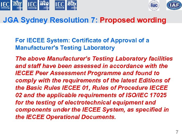 JGA Sydney Resolution 7: Proposed wording For IECEE System: Certificate of Approval of a