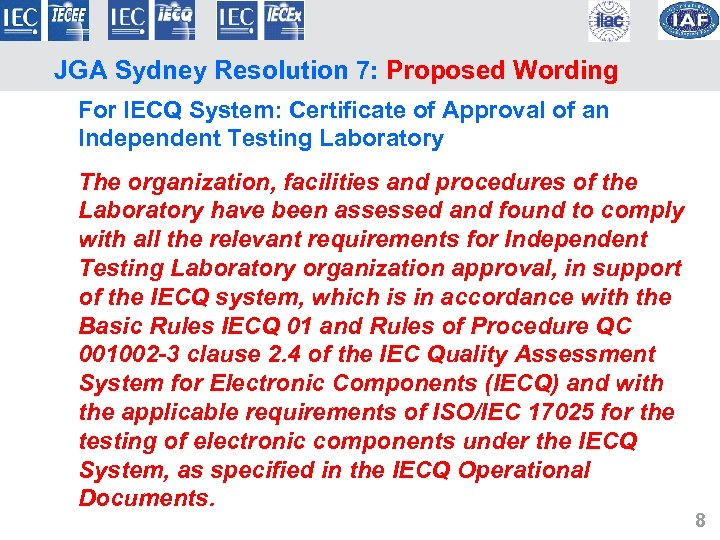 JGA Sydney Resolution 7: Proposed Wording For IECQ System: Certificate of Approval of an