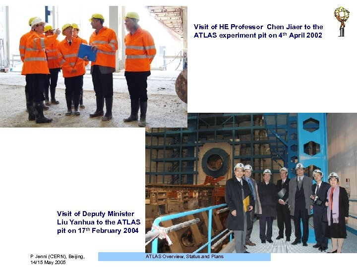 Visit of HE Professor Chen Jiaer to the ATLAS experiment pit on 4 th