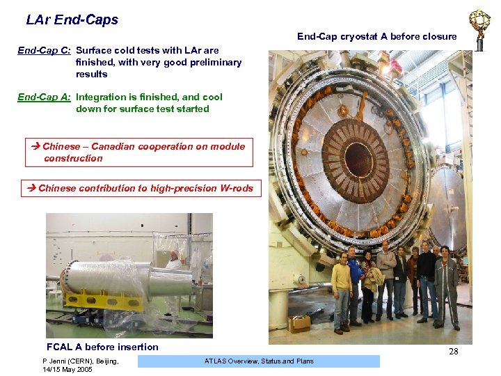 LAr End-Caps End-Cap cryostat A before closure End-Cap C: Surface cold tests with LAr