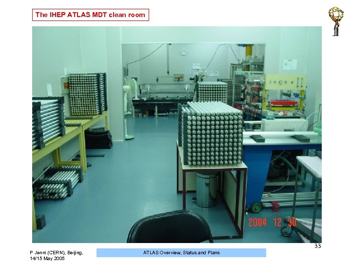 The IHEP ATLAS MDT clean room 33 P Jenni (CERN), Beijing, 14/15 May 2005