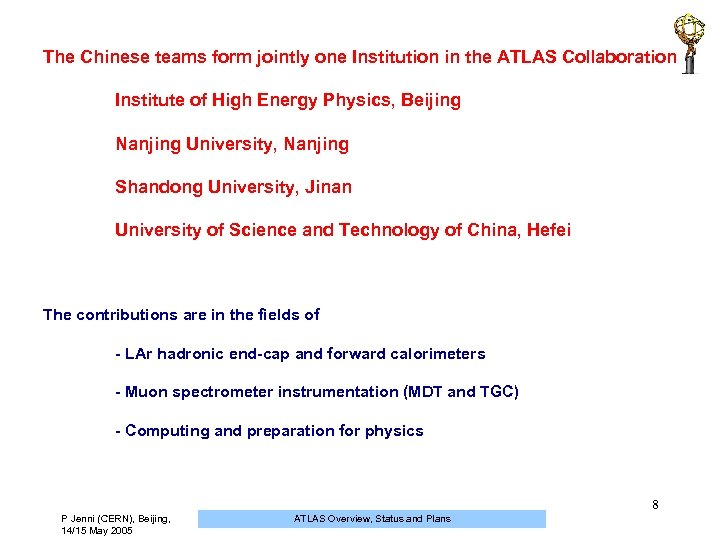 The Chinese teams form jointly one Institution in the ATLAS Collaboration Institute of High