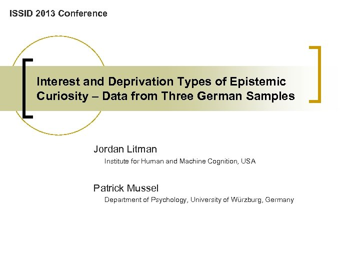 ISSID 2013 Conference Interest and Deprivation Types of Epistemic Curiosity – Data from Three