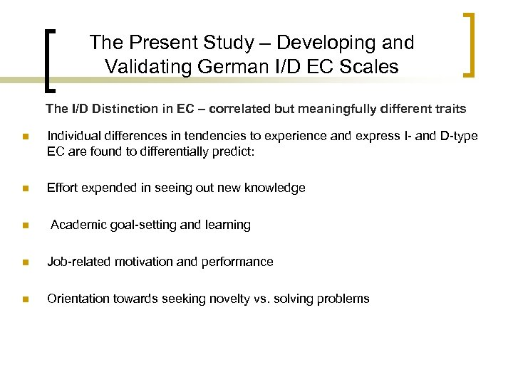 The Present Study – Developing and Validating German I/D EC Scales The I/D Distinction
