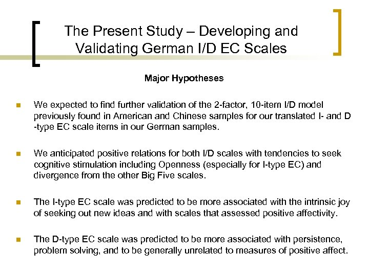 The Present Study – Developing and Validating German I/D EC Scales Major Hypotheses n