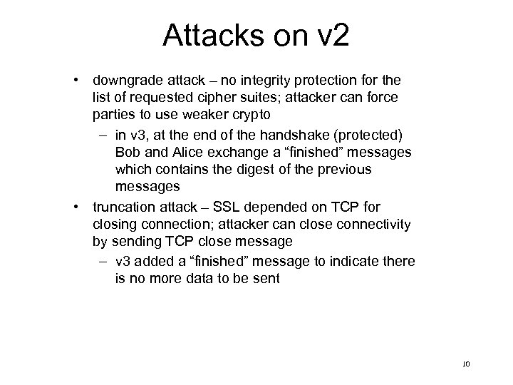 Attacks on v 2 • downgrade attack – no integrity protection for the list