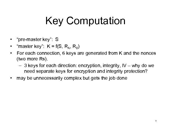 """Key Computation • """"pre-master key"""": S • """"master key"""": K = f(S, RA, RB)"""