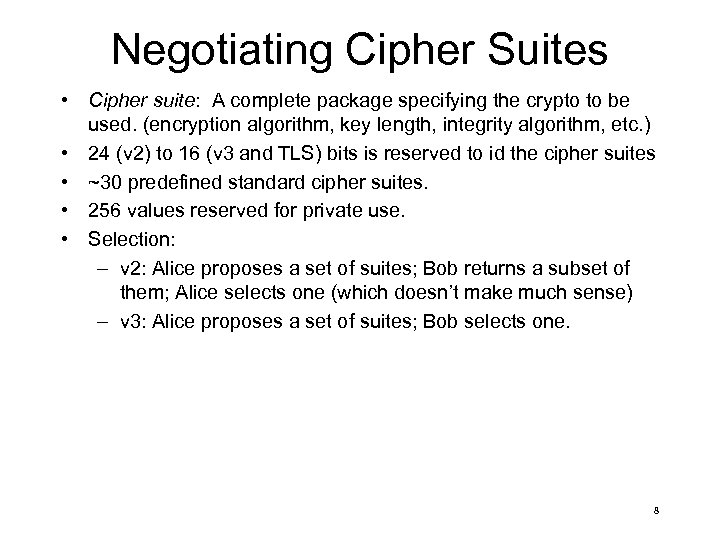 Negotiating Cipher Suites • Cipher suite: A complete package specifying the crypto to be