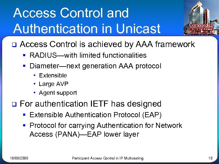 Access Control and Authentication in Unicast q Access Control is achieved by AAA framework