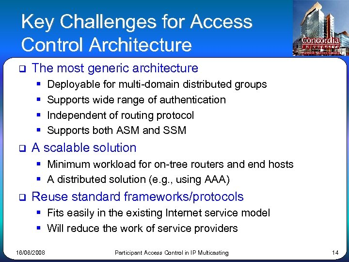 Key Challenges for Access Control Architecture q The most generic architecture § § q