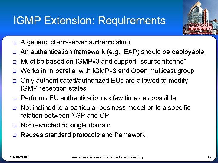 IGMP Extension: Requirements q q q q q A generic client-server authentication An authentication