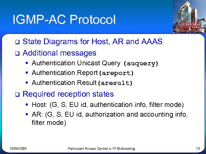 IGMP-AC Protocol q q State Diagrams for Host, AR and AAAS Additional messages §