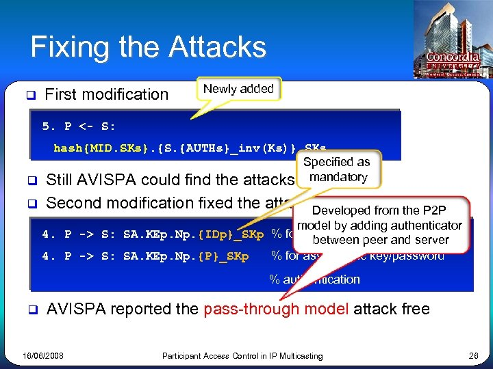 Fixing the Attacks q First modification Newly added 5. P <- S: hash{MID. SKs}.