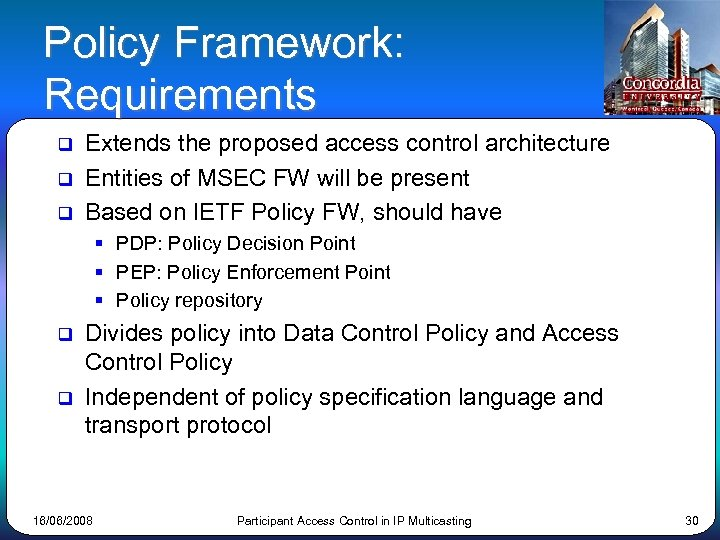 Policy Framework: Requirements q q q Extends the proposed access control architecture Entities of