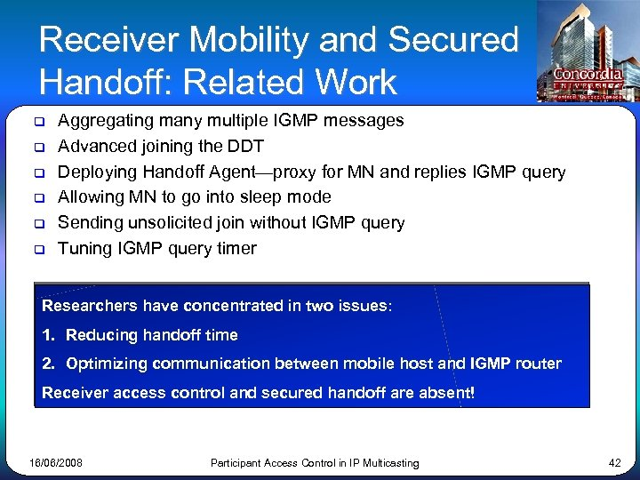 Receiver Mobility and Secured Handoff: Related Work q q q Aggregating many multiple IGMP