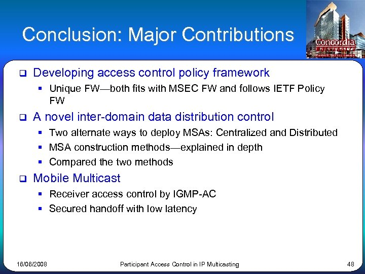 Conclusion: Major Contributions q Developing access control policy framework § Unique FW—both fits with